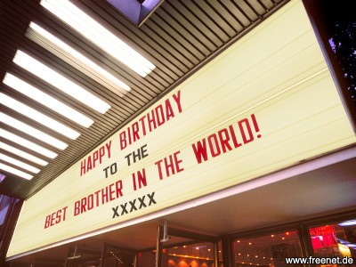 Cinema boarding reads Happy Birthday to the best brother in the world